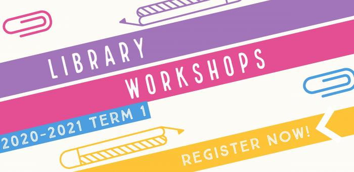Library Workshops 2020/21 Term 1